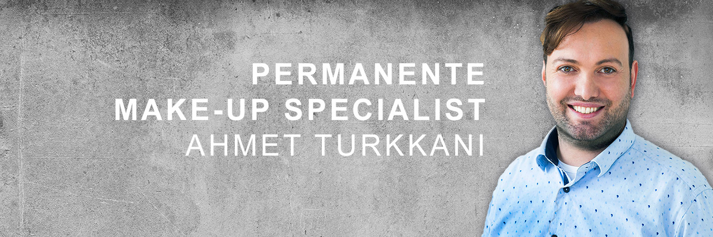 Ahmet Turkkani - Permanente make-up Specialist